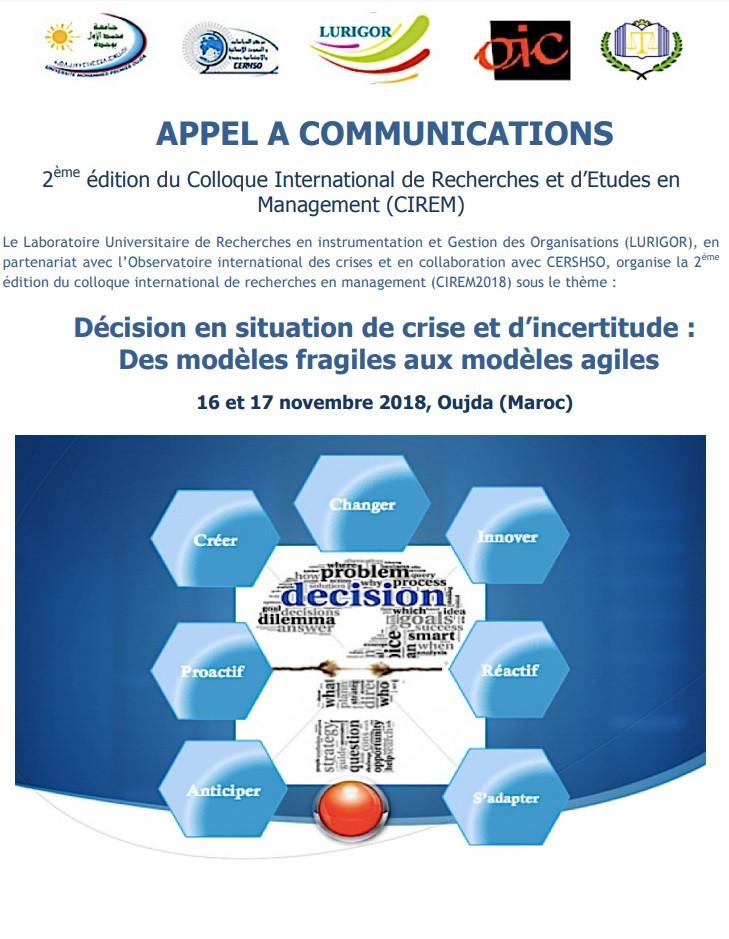 2ème édition du Colloque International de Recherches et d'Etudes en Management (CIREM) Décision en situation de crise et d'incertitude : Des modèles fragiles aux modèles agiles